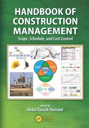 Handbook of Construction Management: Scope, Schedule, and Cost Control, 1st Edition (Hardback) book cover