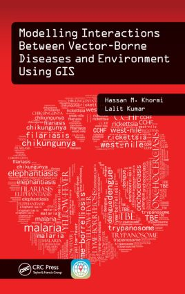 Modelling Interactions Between Vector-Borne Diseases and Environment Using GIS: 1st Edition (Paperback) book cover