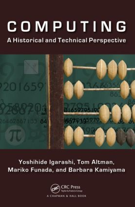 Computing: A Historical and Technical Perspective, 1st Edition (Paperback) book cover