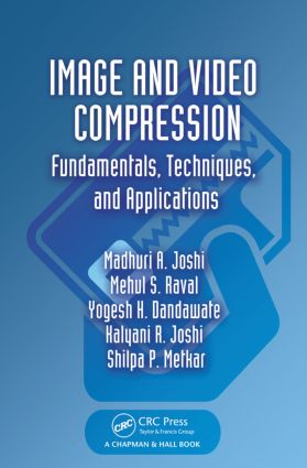 Image and Video Compression: Fundamentals, Techniques, and Applications book cover