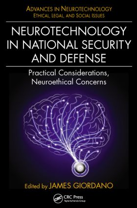Neurotechnology in National Security and Defense: Practical Considerations, Neuroethical Concerns book cover