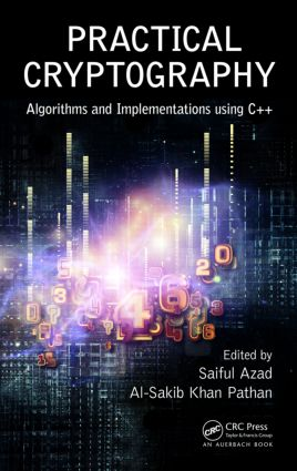 Practical Cryptography: Algorithms and Implementations Using C++, 1st Edition (Hardback) book cover