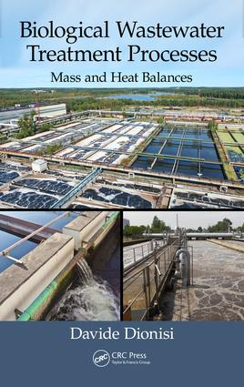 Biological Wastewater Treatment Processes: Mass and Heat Balances, 1st Edition (Hardback) book cover