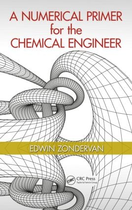 A Numerical Primer for the Chemical Engineer: 1st Edition (Hardback) book cover
