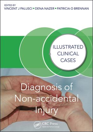 Diagnosis of Non-accidental Injury: Illustrated Clinical Cases, 1st Edition (Paperback) book cover