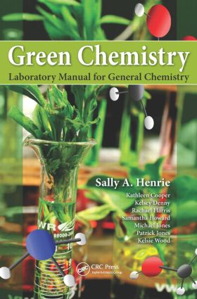 Green Chemistry Laboratory Manual for General Chemistry