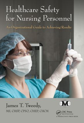 Healthcare Safety for Nursing Personnel: An Organizational Guide to Achieving Results, 1st Edition (Hardback) book cover