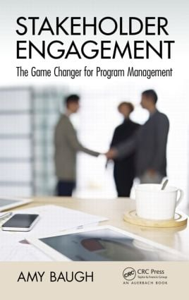 Stakeholder Engagement: The Game Changer for Program Management, 1st Edition (Hardback) book cover