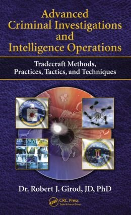 Advanced Criminal Investigations and Intelligence Operations: Tradecraft Methods, Practices, Tactics, and Techniques, 1st Edition (Hardback) book cover