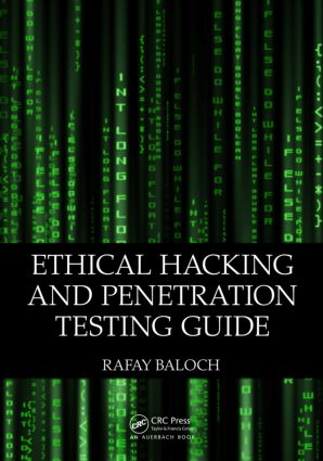 Ethical Hacking and Penetration Testing Guide | Taylor & Francis Group