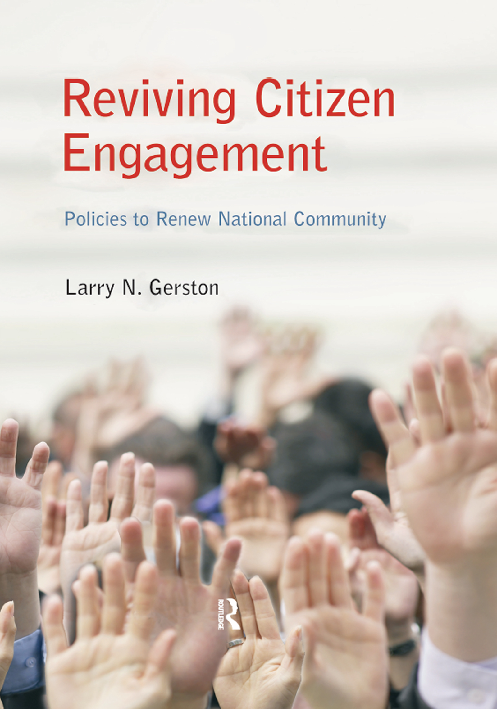 Reviving Citizen Engagement: Policies to Renew National Community, 1st Edition (Hardback) book cover