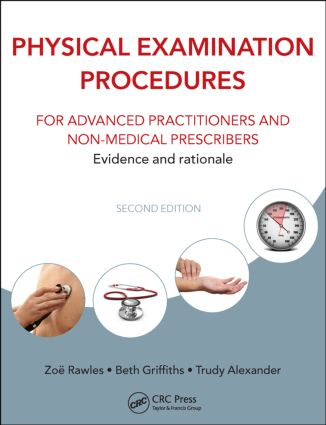 Physical Examination Procedures for Advanced Practitioners and Non-Medical Prescribers: Evidence and rationale, Second edition, 2nd Edition (Paperback) book cover