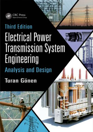 Electrical Power Transmission System Engineering: Analysis and Design, Third Edition, 3rd Edition (Hardback) book cover