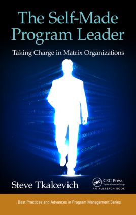The Self-Made Program Leader: Taking Charge in Matrix Organizations, 1st Edition (Hardback) book cover