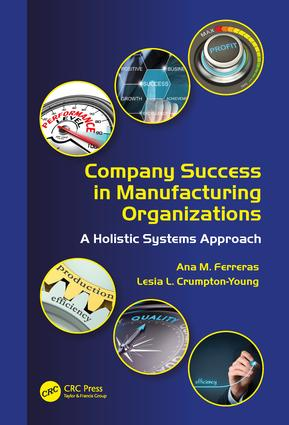 Company Success in Manufacturing Organizations: A Holistic Systems Approach, 1st Edition (Hardback) book cover