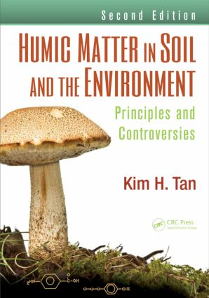 Humic Matter in Soil and the Environment: Principles and Controversies, Second Edition book cover