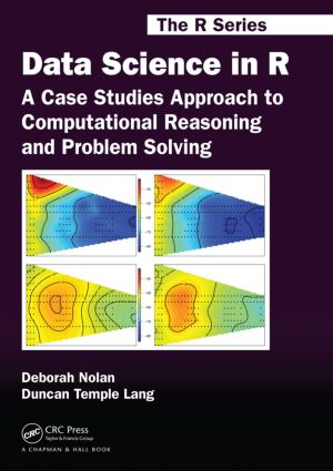 Data Science in R: A Case Studies Approach to Computational Reasoning and Problem Solving, 1st Edition (Paperback) book cover