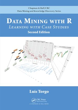 Data Mining with R: Learning with Case Studies, Second Edition book cover