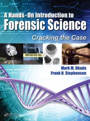 A Hands-On Introduction to Forensic Science: Cracking the Case, 1st Edition (Hardback) book cover