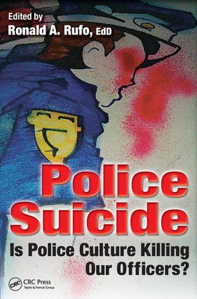 Police Suicide: Is Police Culture Killing Our Officers?, 1st Edition (Paperback) book cover