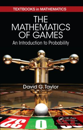 The Mathematics of Games: An Introduction to Probability, 1st Edition (Hardback) book cover