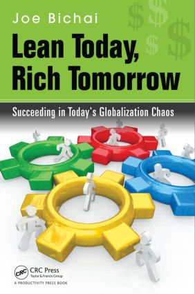 Lean Today, Rich Tomorrow: Succeeding in Today's Globalization Chaos, 1st Edition (Hardback) book cover