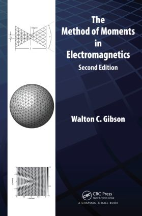 The Method of Moments in Electromagnetics: 2nd Edition (Hardback) book cover