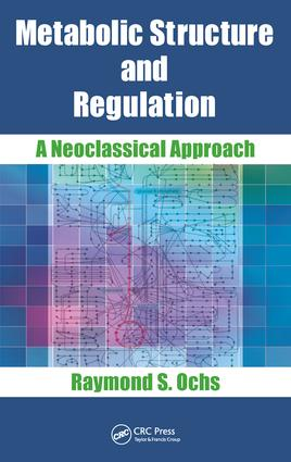 Metabolic Structure and Regulation: A Neoclassical Approach, 1st Edition (Paperback) book cover