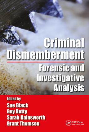 Criminal Dismemberment: Forensic and Investigative Analysis, 1st Edition (Hardback) book cover