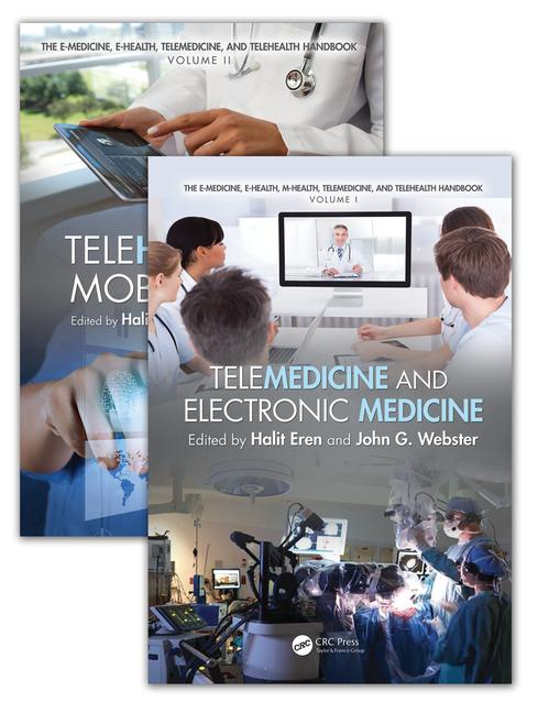 The E-Medicine, E-Health, M-Health, Telemedicine, and Telehealth Handbook (Two Volume Set) book cover