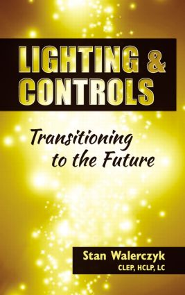 Lighting & Controls: Transitioning to the Future, 1st Edition (Hardback) book cover