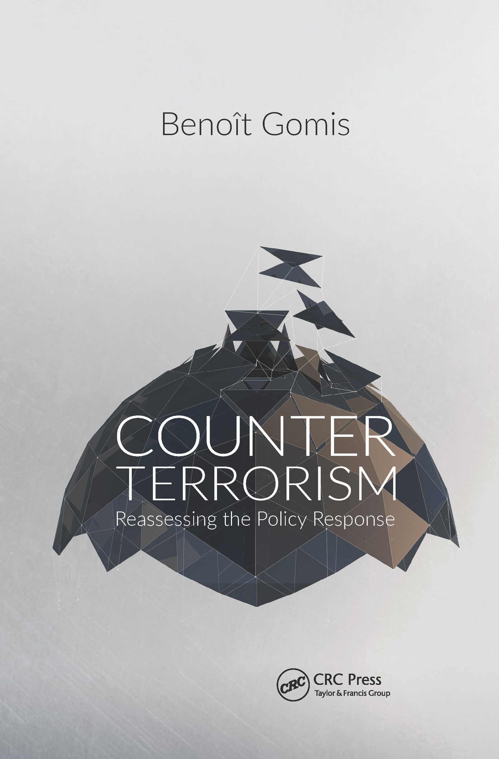 Counterterrorism: Reassessing the Policy Response, 1st Edition (Hardback) book cover