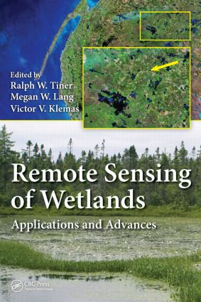 Remote Sensing of Wetlands: Applications and Advances, 1st Edition (Hardback) book cover