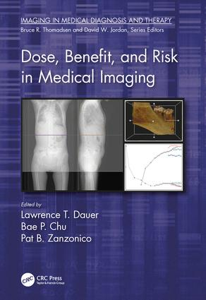 Dose, Benefit, and Risk in Medical Imaging: 1st Edition (Hardback) book cover