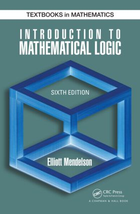 Introduction to Mathematical Logic: 6th Edition (Hardback) book cover