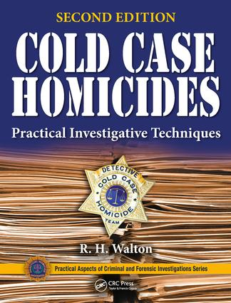 Cold Case Homicides: Practical Investigative Techniques, Second Edition, 2nd Edition (Hardback) book cover