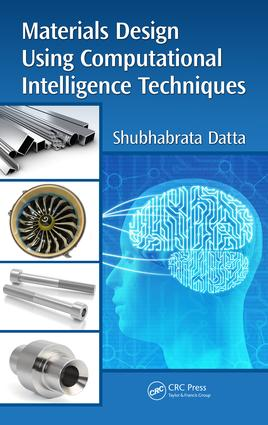 Materials Design Using Computational Intelligence Techniques: 1st Edition (Hardback) book cover