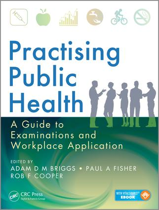 Practising Public Health: A Guide to Examinations and Workplace Application, 1st Edition (Paperback) book cover