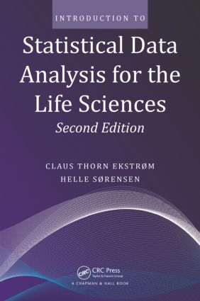Introduction to Statistical Data Analysis for the Life Sciences: 2nd Edition (Paperback) book cover