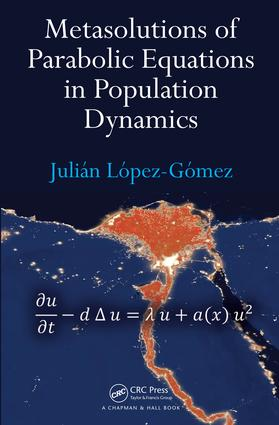 Metasolutions of Parabolic Equations in Population Dynamics: 1st Edition (Paperback) book cover