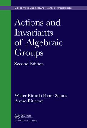 Actions and Invariants of Algebraic Groups: 2nd Edition (Hardback) book cover