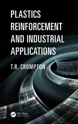 Plastics Reinforcement and Industrial Applications: 1st Edition (Paperback) book cover