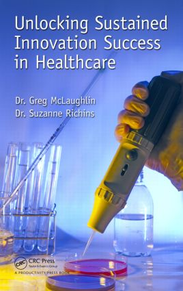Unlocking Sustained Innovation Success in Healthcare: 1st Edition (Hardback) book cover