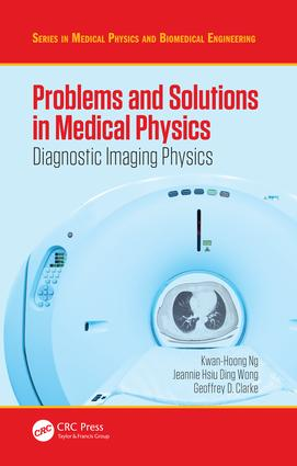 Problems and Solutions in Medical Physics: Diagnostic Imaging Physics, 1st Edition (Paperback) book cover