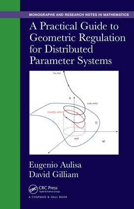 A Practical Guide to Geometric Regulation for Distributed Parameter Systems: 1st Edition (Hardback) book cover