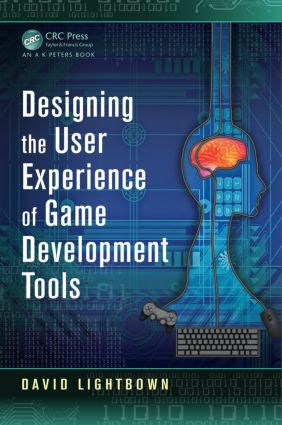 Designing the User Experience of Game Development Tools: 1st Edition (Paperback) book cover