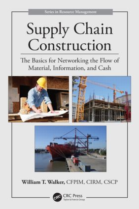 Supply Chain Construction: The Basics for Networking the Flow of Material, Information, and Cash book cover