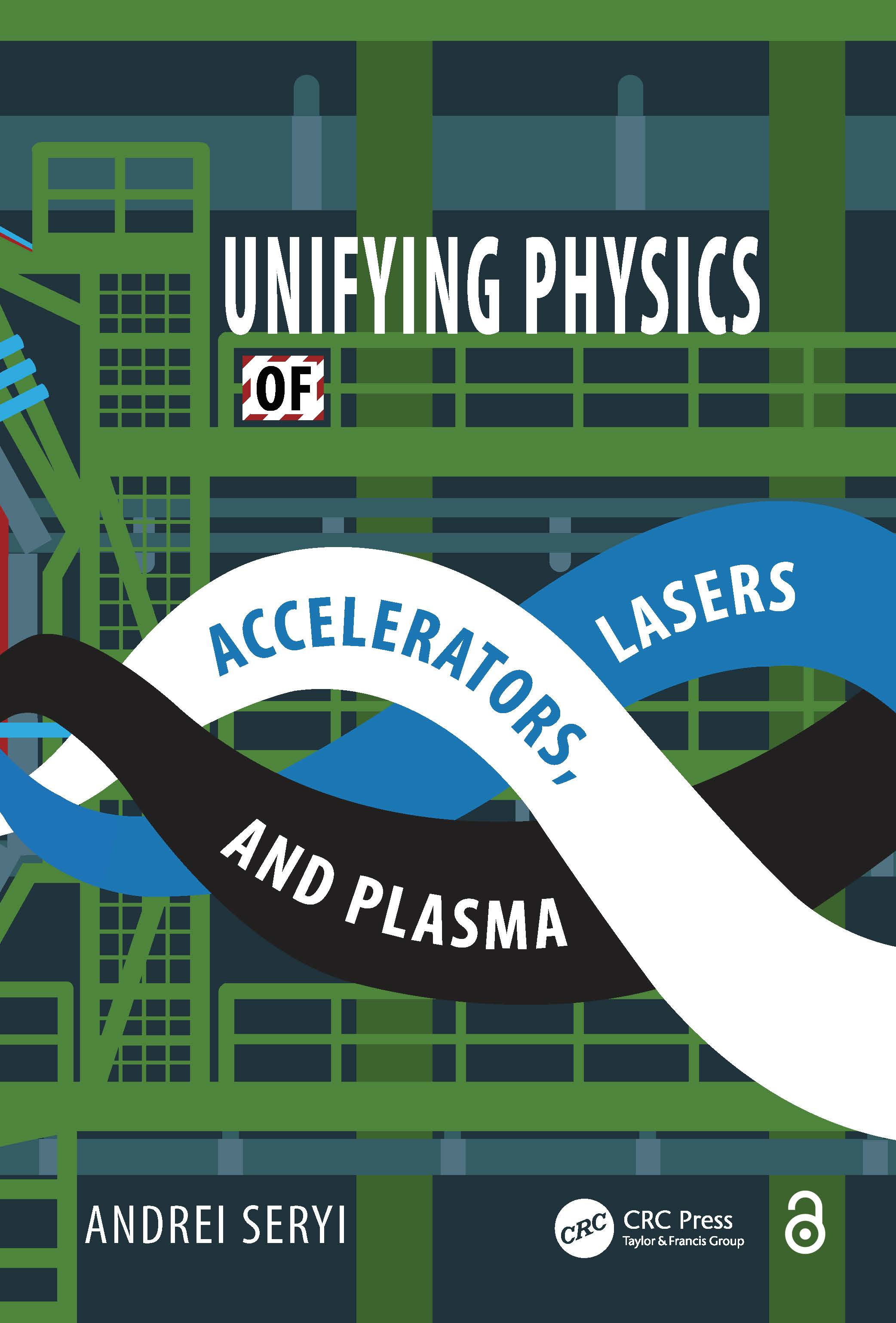 Unifying Physics of Accelerators, Lasers and Plasma: 1st Edition (Hardback) book cover