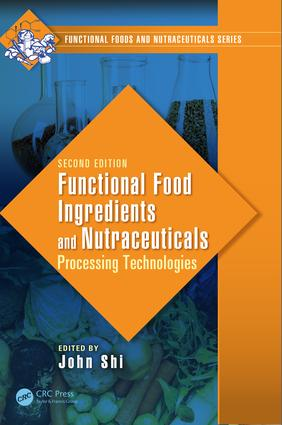 Functional Food Ingredients and Nutraceuticals: Processing Technologies, Second Edition, 2nd Edition (Hardback) book cover