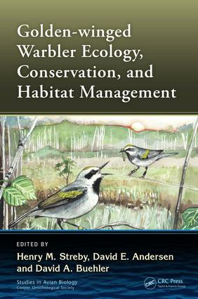 Golden-winged Warbler Ecology, Conservation, and Habitat Management: 1st Edition (Hardback) book cover